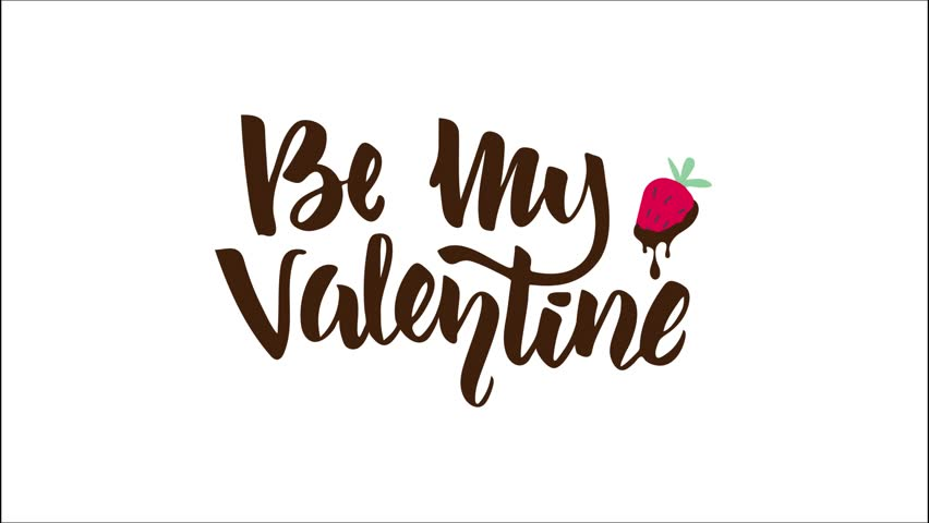 """Hand lettering """"Be My Valentine"""" with strawberry in dripping chocolate animation. Hand writing. Saint Valentines Day design, letter, card, decorative element"""
