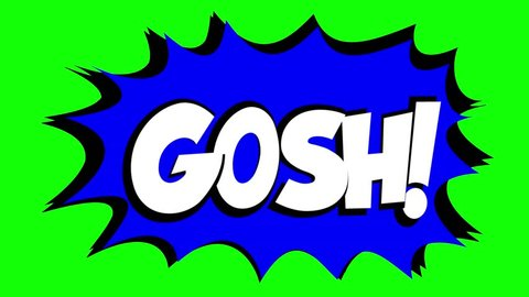 A comic strip speech bubble cartoon animation, with the words Gosh Yuck. White text, blue shape, green background.