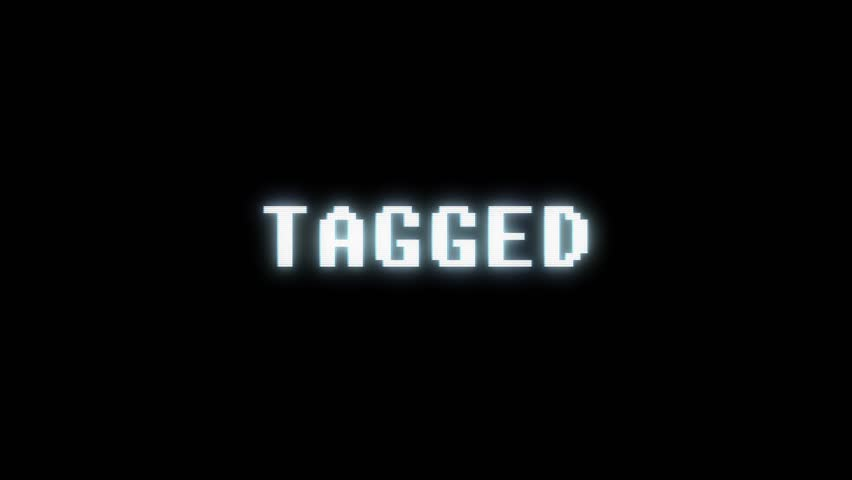 Retro videogame TAGGED word text computer tv glitch interference noise screen animation seamless loop New quality universal vintage motion dynamic animated background colorful joyful video m   Shutterstock HD Video #1011505415