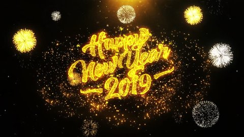 Happy new year 2019 text Sparks Particles Reveal from Golden Firework Display explosion 4K. Greeting card, Celebration, Party Invitation, calendar, Gift, Events, Message, Holiday, Wishes Festival .