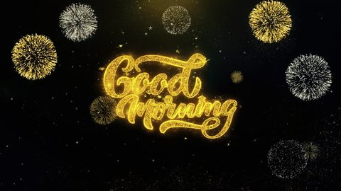 Good Morning Written Gold Glitter Particles Spark Exploding Fireworks Display 4K . Greeting card, Celebration, Party Invitation, calendar, Gift, Events, Message, Holiday, Wishes Festival