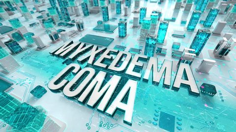 Myxedema Coma with medical digital technology concept