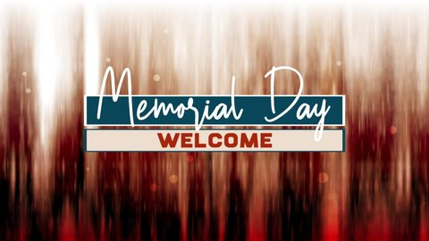 Memorial Day Welcome Text Background Video Loop For Your Patriotic Services.