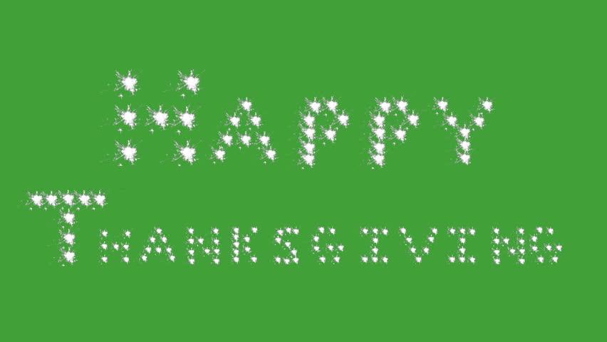 Happy Thanksgiving in white sparkler, block letters on green screen.    Shutterstock HD Video #11543015