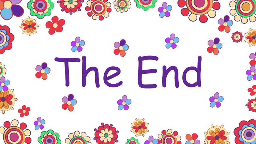 Moving Flowers And Writing Words, The End. The Final Scene Of The ...