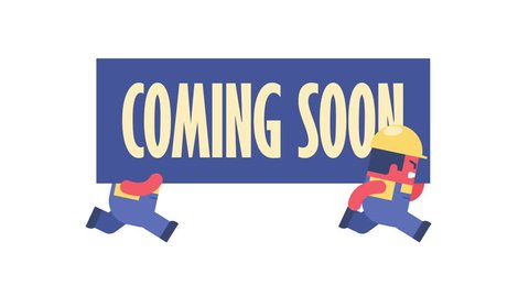 Coming soon. Funny cartoon workers running and carrying big banner. Looped 2d animation.