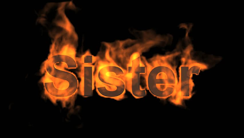 flame sister word,fire text.