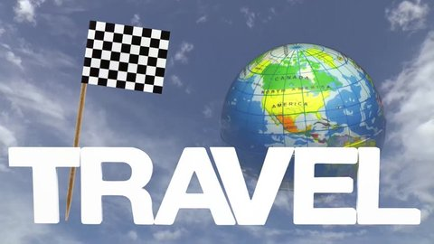 The word travel and a turning globe  in front of a blue sky with tooth pick and a small paper flag of CHECKERED FLAG